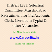 District Level Selection Committee, Murshidabad Recruitment for 142 Accounts Clerk, Clerk cum Typist, Samiti Education Officer, Block Informatics Officer Vacancies