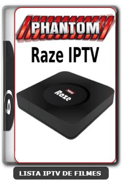 Phantom Raze IPTV Nova Atualização Canais IPTV ON e Melhorias no sistema - 16-05-2020