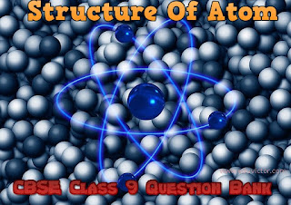 CBSE Class 9 - Science - Structure Of Atom (Question Bank) (#CBSENotes) (#CBSEClass9Science)