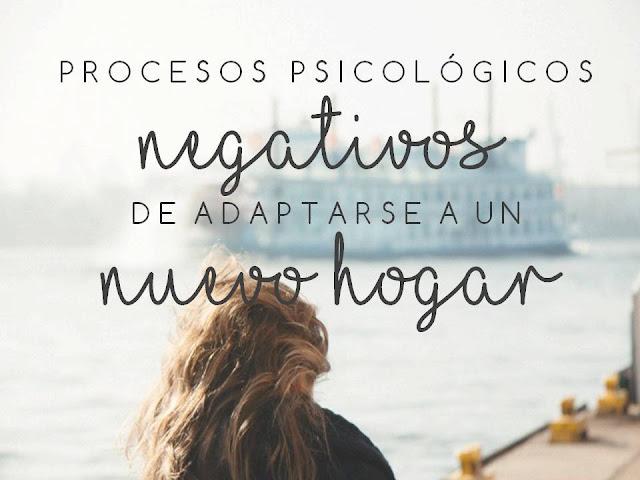 PROCESOS PSICOLÓGICOS NEGATIVOS DE ADAPTARSE A UN NUEVO HOGAR