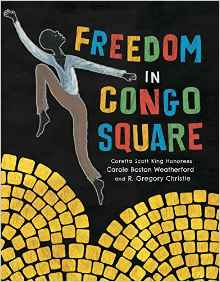 https://www.amazon.com/Freedom-Square-Carole-Boston-Weatherford/dp/1499801033/ref=sr_1_1?s=books&ie=UTF8&qid=1485261019&sr=1-1&keywords=freedom+in+congo+square
