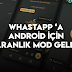 Whatsapp'a Karanlık Mod Özelliği Geldi