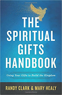 The Spiritual Gifts Handbook by Randy Clark and Mary Healy