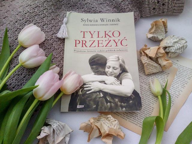 """""""Tylko przeżyć. Prawdziwe historie rodzin polskich żółnierzy"""" - Sylwia Winnik [PRZEDPREMIEROWO]"""
