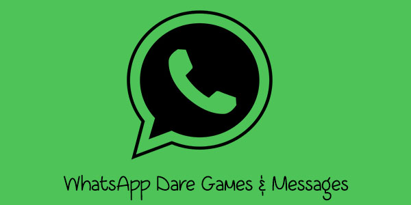 Whatsapp Dare Games Whatsapp Dare Games Messages Questions With