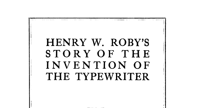 oz.Typewriter: Henry Roby's Story of the Invention of the
