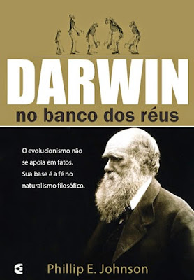 Darwin no banco dos réus - Phillip E. Johnson