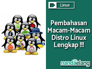 10+ Macam Distro Linux Beserta Pengertian, Kelebihan dan Kekurangan Lengkap