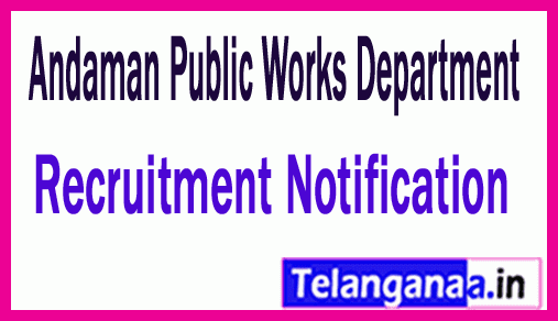 Andaman Public Works Department APWD Recruitment  Notification