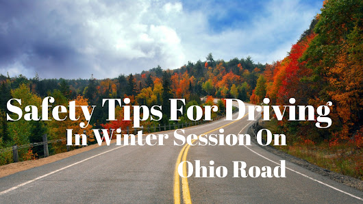 Safety Tips For Driving In Winter On Ohio Road