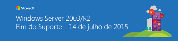 Fim do Suporte ao Windows Server 2003/R2