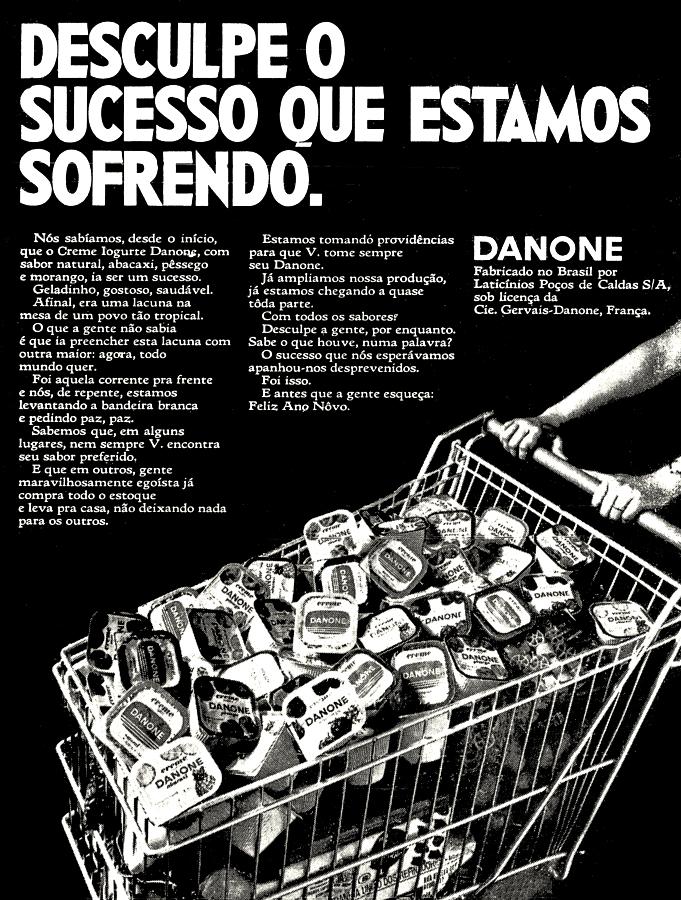 Campanha do iogurte Danone em 1971 que pedia desculpas aos clientes pela falta do produto nos supermercados