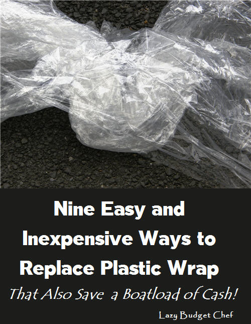 9 Ways to Easily Replace Plastic Cling Wrap Film  in the Kitchen