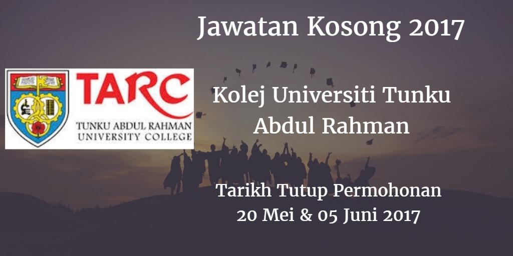 Jawatan Kosong Kolej Universiti Tunku Abdul Rahman 20 Mei & 05 Juni 2017