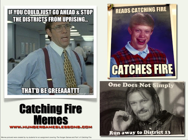 Catching Fire Memes - Created by Students