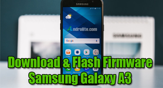 Download Firmware Samsung A3 Nougat, Marshmallow, Lollipop