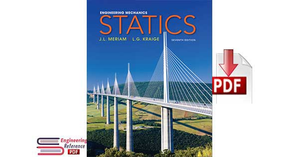 Engineering Mechanics Volume 1 Statics: Virginia Tech Seventh Edition by J.L. Meriam L.G. Kraige.