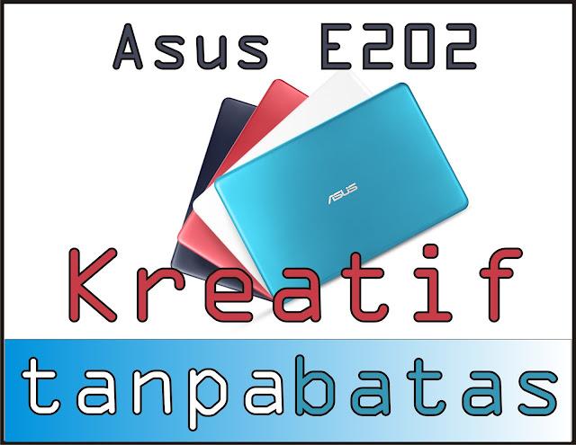 Asus E202 Kreatif Tanpa Batas