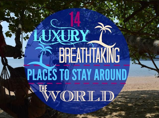 luxury places world