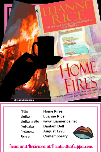 Read the book review for Home Fires by Luanne Rice at https://www.readwithacuppa.com/2018/07/book-review-home-fires-luanne-rice.html