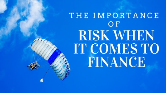 The Importance of Risk When It Comes to Finance