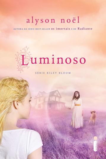 "News: Divulgada capa e data de lancamento do livro ""Luminoso"", by Alyson Noel. 6"