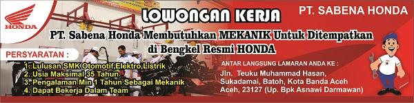 PT SABENA HONDA : MEKANIK BENGKEL - BANDA ACEH, INDONESIA