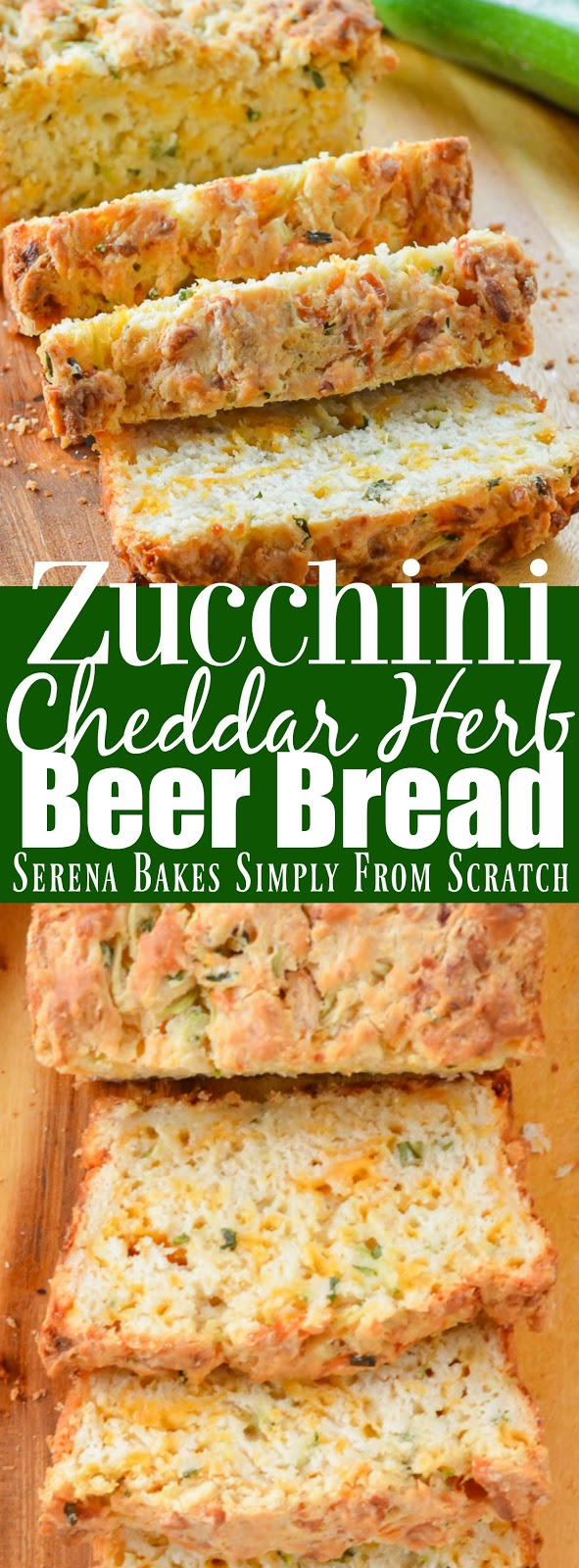 Zucchini Cheddar Cheese Herb Beer Bread from Serena Bakes Simply From Scratch.