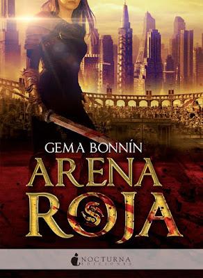 LIBRO - Arena Roja : Gema Bonnín   (Nocturna - 16 Mayo 2016)  NOVELA JUVENIL FANTASIA  Edición papel & digital ebook kindle  Comprar en Amazon España
