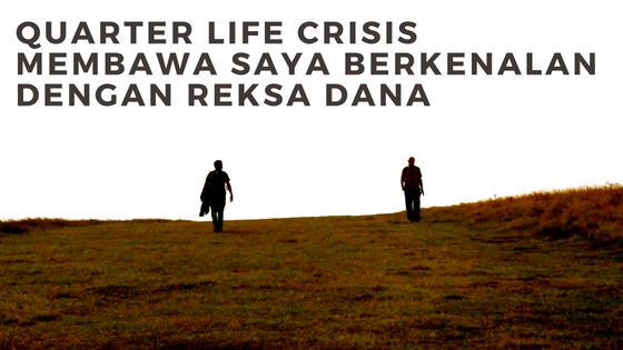 Quarter Life Crisis Membawa Saya Berkenalan Dengan Reksa Dana