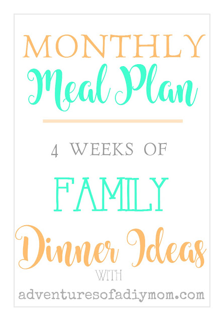Monthly Meal Plan - 4 weeks of Family Dinner Ideas - February