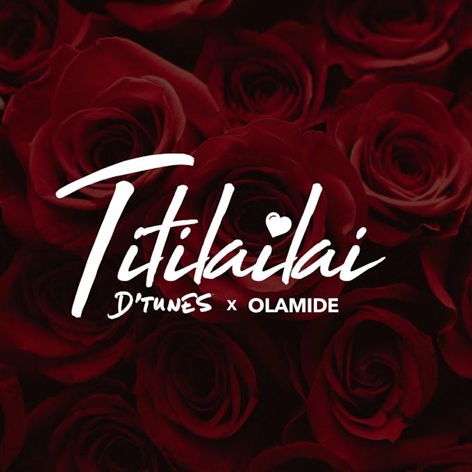 DOWNLOAD MUSIC : D'Tunes ft. Olamide - Titilailai