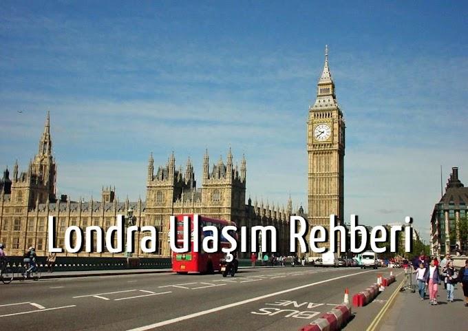 Londra Ulaşım Rehberi