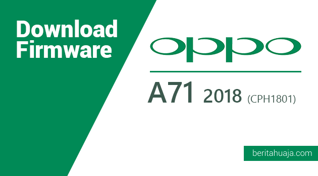 Download Firmware Oppo A71 (2018) Qualcomm CPH1801