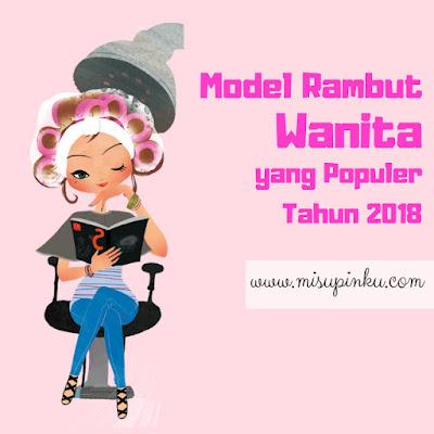 model rambut wanita yang populer tahun 2018