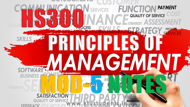 KTU PRINCIPLES OF MANAGEMENTS HS300 Note Module-5