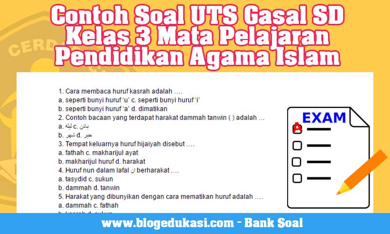 Contoh Soal UTS Gasal SD Kelas 3 Mata Pelajaran Pendidikan Agama Islam