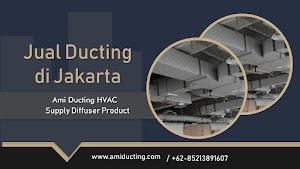 Pusat Jual Ducting di Jakarta Terdekat