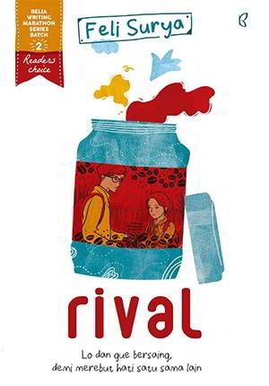 Rival - Belia Writing Marathon Batch 2 karya Feli Surya
