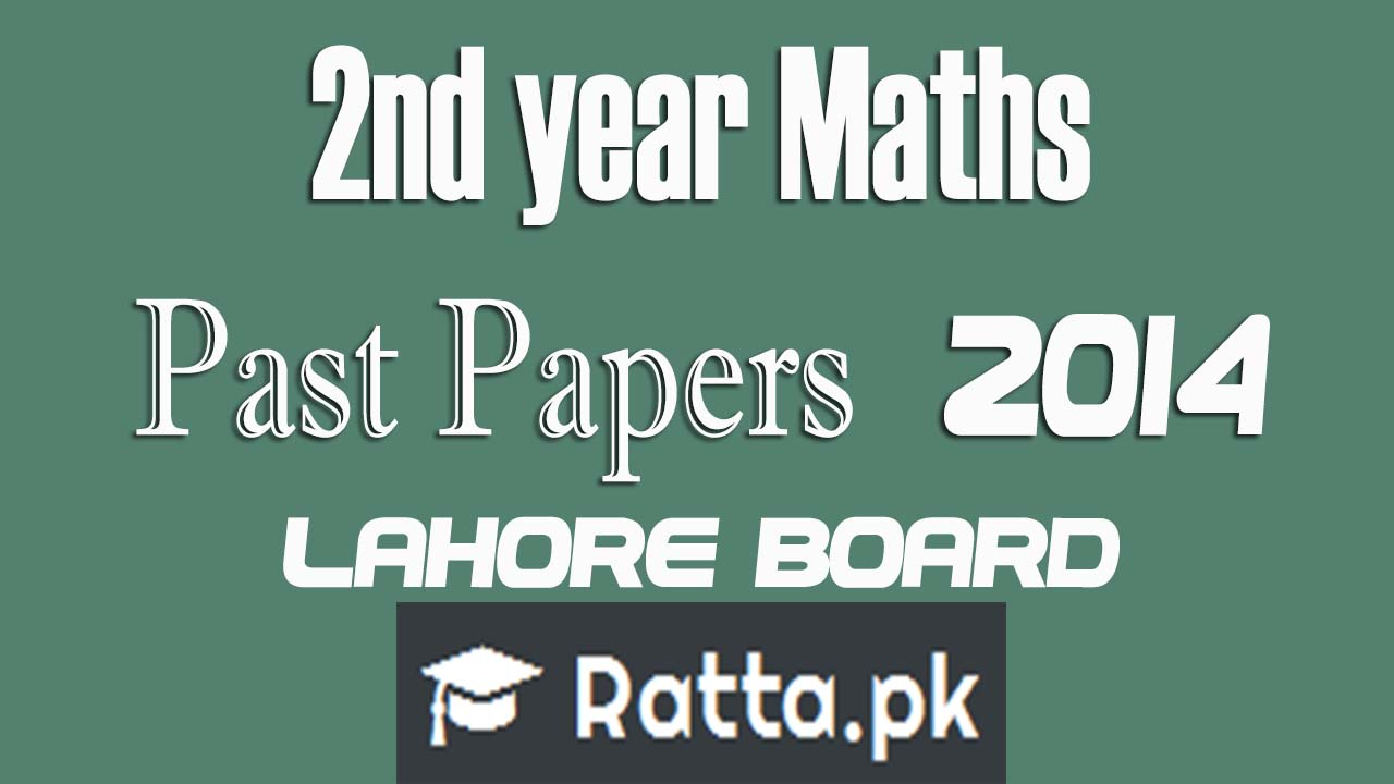 Inter part 2 Maths 2014 Past Papers Lahore Board| FSc/ICS 2nd year Maths| 12th class Maths