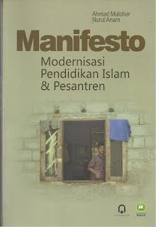 Manifesto Modernisasi Pendidikan Islam dan Pesantren
