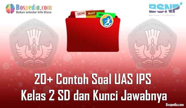 20+ Contoh Soal UAS IPS Kelas 2 SD dan Kunci Jawabnya Terbaru