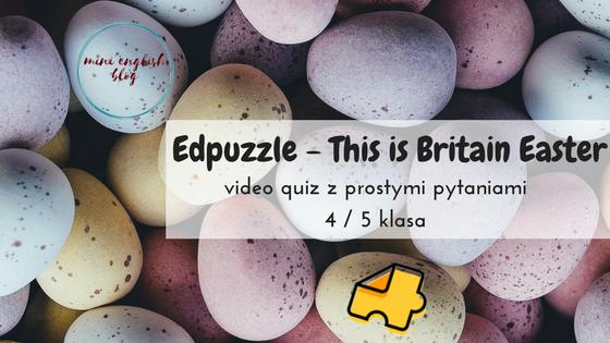 Wielkanoc z Edpuzzle. Video quiz z baaaardzo prostymi pytaniami.
