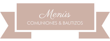 MENÚS - COMUNIONES Y BAUTIZOS 2015