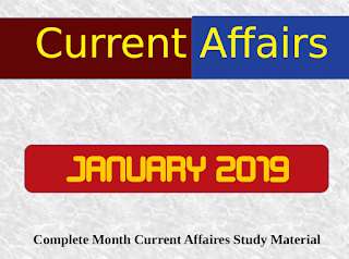 JANUARY 2019 : Complete Month Current Affairs Study Material