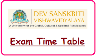 Dev Sanskriti University Time Table 2020