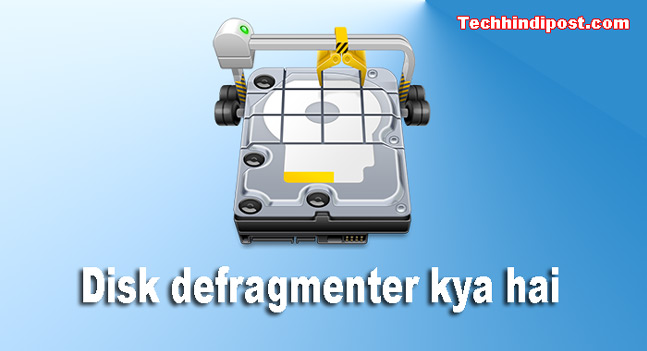 Disk Defragmenter kya hai (5 Ways to Open Defragmenter)