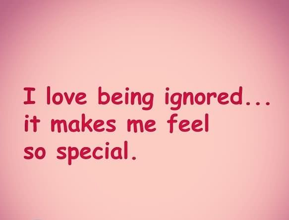 Being Ignored Sayings and Quotes ~ Best Quotes and Sayings
