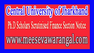 Central University of Jharkhand Ph.D Scholars Scrutinised Finance Section Notice