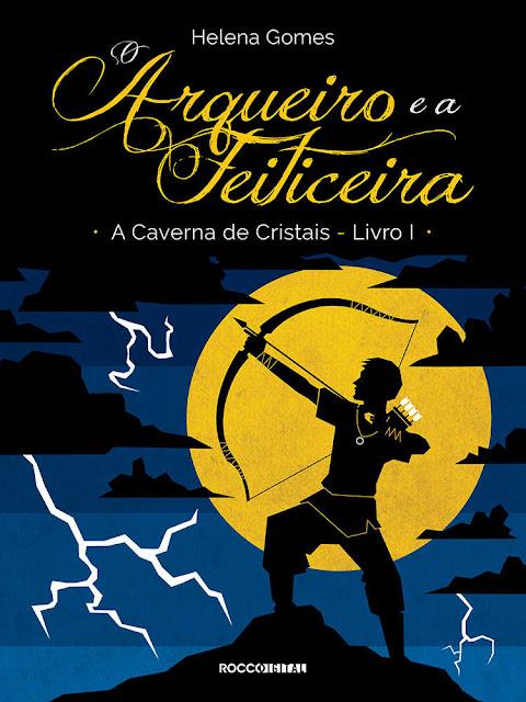O Arqueiro e a Feiticeira Helena Gomes
